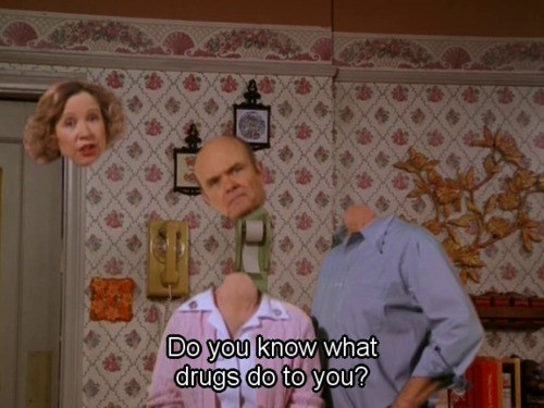 drugs,eric foreman,that 70s show