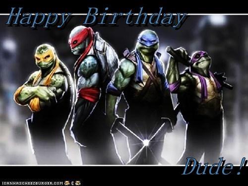 Happy Birthday  Dude!