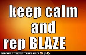 keep calm  and rep BLAZE