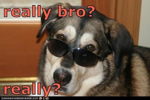 really bro?  really?