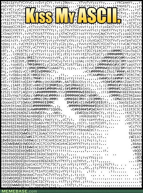Kiss My ASCII.