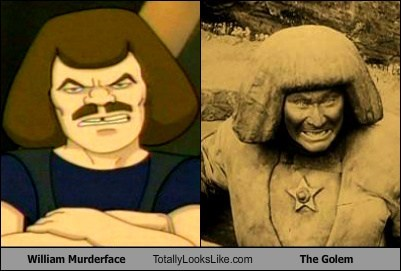 William Murderface Totally Looks Like The Golem