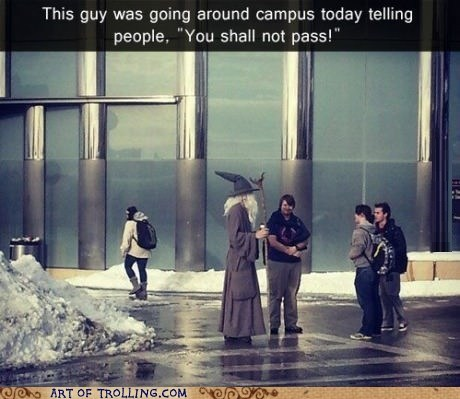 gandalf,college,you shall not pass