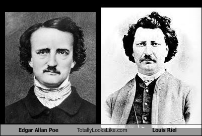 Edgar Allan Poe Totally Looks Like Louis Riel