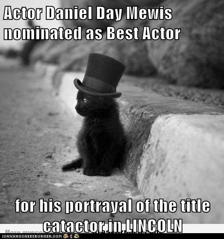Actor Daniel Day Mewis nominated as Best Actor  for his portrayal of the title catactor in LINCOLN