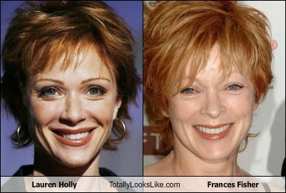 Lauren Holly Totally Looks Like Frances Fisher