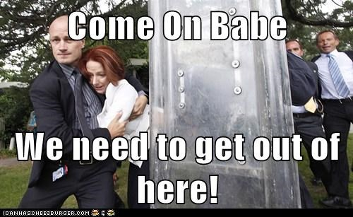 Come On Babe  We need to get out of here!