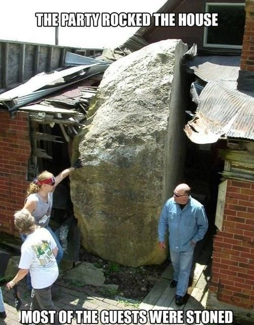 stoned,house,accident,rock,literalism,stone,Party