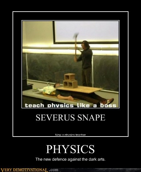 Physics Is Has Always Been Against the Dark Arts