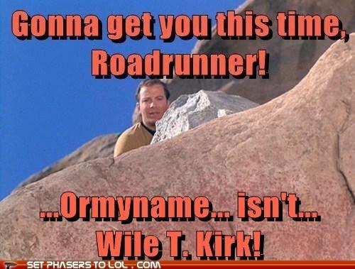 Captain Kirk,trap,roadrunner,Star Trek,William Shatner