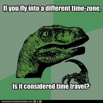 If you fly into a different time-zone,