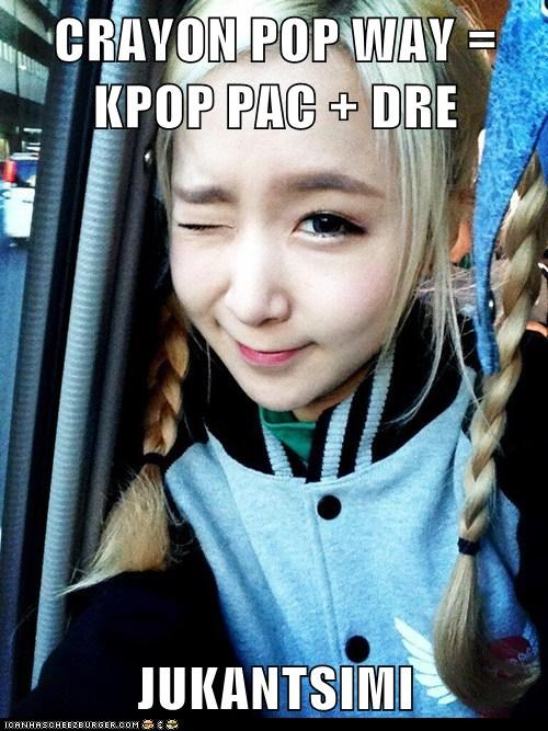 CRAYON POP WAY = KPOP PAC + DRE  JUKANTSIMI
