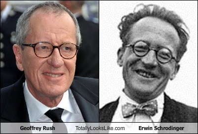 Geoffrey Rush Totally Looks Like Erwin Schrodinger