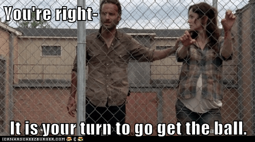 Rick Grimes,Andrew Lincoln,right,sarah wayne callies,ball,your turn,lori grimes