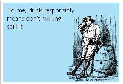 drink responsibly,party foul,spilling