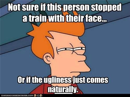 Not sure if this person stopped a train with their face...