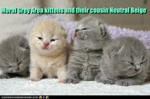 Moral Grey Area kittehs and their cousin Neutral Beige
