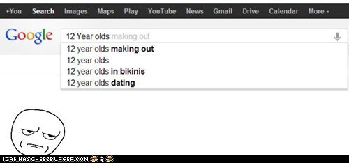 Google... you perve! '~'