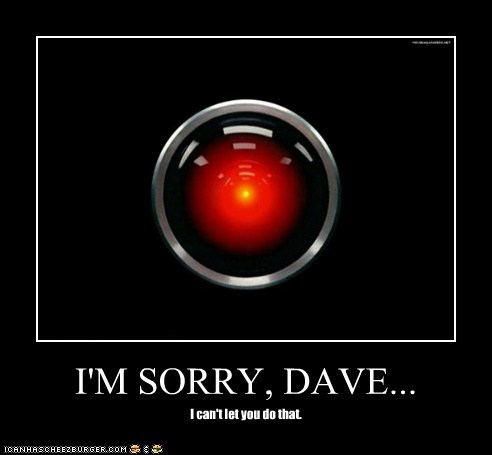 I'M SORRY, DAVE...
