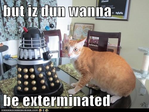but iz dun wanna  be exterminated