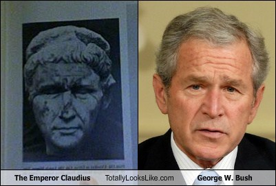 The Emperor Claudius Totally Looks Like George W. Bush