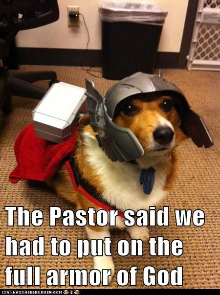 The Pastor said we had to put on the full armor of God