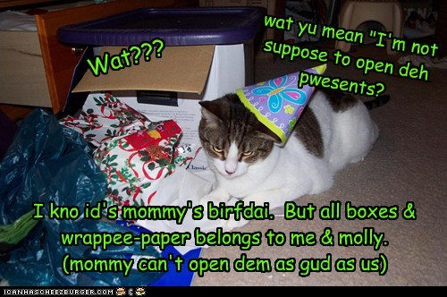 Hope yu hav a Happee Birfdai, molly-mommy!
