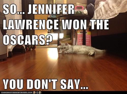SO... JENNIFER LAWRENCE WON THE OSCARS?  YOU DON'T SAY...