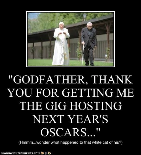 """GODFATHER, THANK YOU FOR GETTING ME THE GIG HOSTING NEXT YEAR'S OSCARS..."""