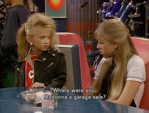 garage sales,Madonna,full house
