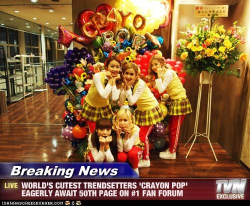 Breaking News - WORLD'S CUTEST TRENDSETTERS 'CRAYON POP' EAGERLY AWAIT 50TH PAGE ON #1 FAN FORUM