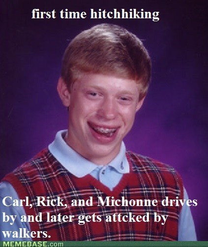 Bad Luck Brian On Walking Dead