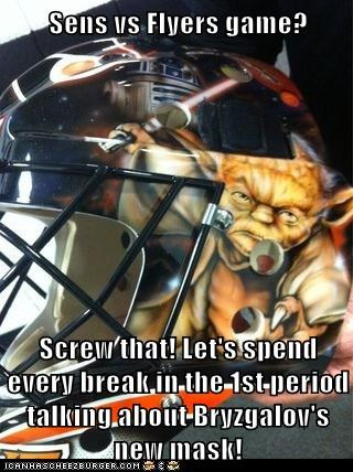 Sens vs Flyers game?  Screw that! Let's spend every break in the 1st period talking about Bryzgalov's new mask!