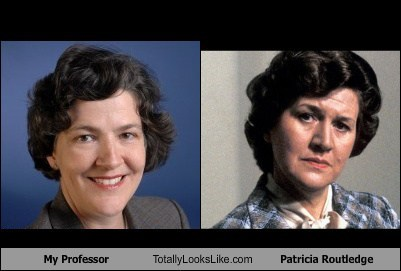 My Professor Totally Looks Like Patricia Routledge