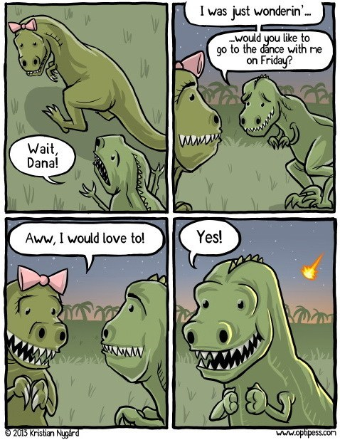died happy,end of the world,dinosaurs,t rex,dating fails,g rated