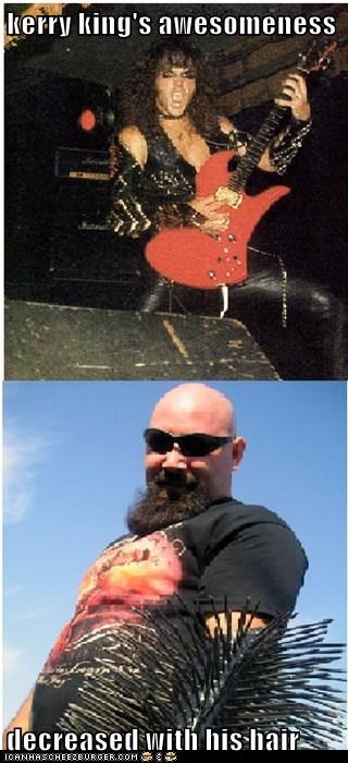 kerry king's awesomeness  decreased with his hair