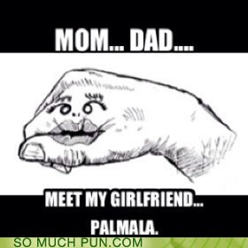 palm,forever alone,logical conclusion,similar sounding,pamela,prefix,name