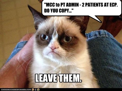 """""""MCC to PT ADMIN - 2 PATIENTS AT ECP. DO YOU COPY..."""""""