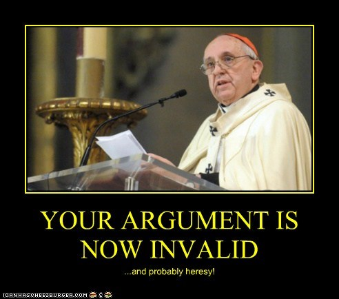 your argument is invalid,pope francis,heresy