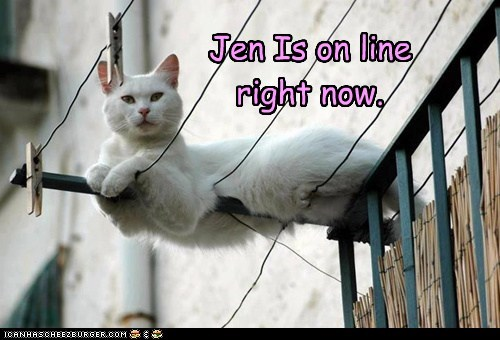 Jen Is on line right now.