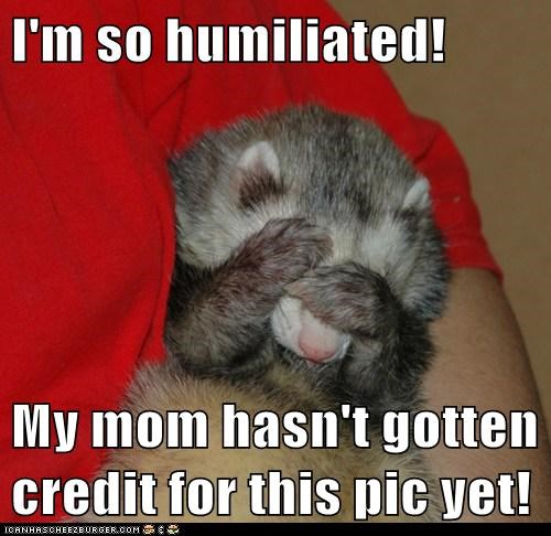 I'm so humiliated!   My mom hasn't gotten credit for this pic yet!