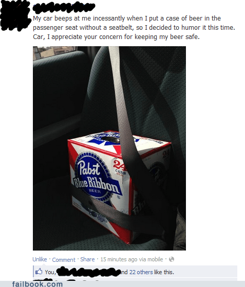 case of beer,beer,pbr,safety first,seatbelts,failbook,g rated