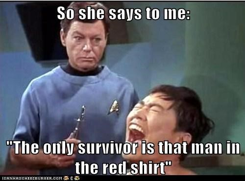 """So she says to me:  """"The only survivor is that man in the red shirt"""""""