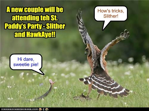 A new couple will be attending teh St. Paddy's Party - Slither and HawkAye!!