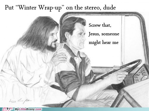 jesus,Bronies,winter wrap up,driving
