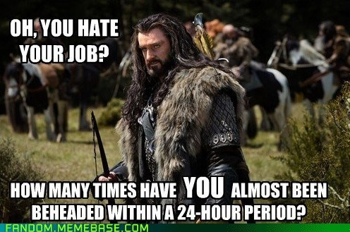 Condescending Thorin Thinks Little of Your Day
