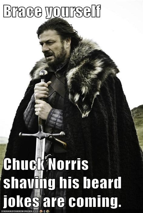 Brace yourself  Chuck Norris shaving his beard jokes are coming.