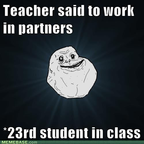 forever alone,partners,truancy story