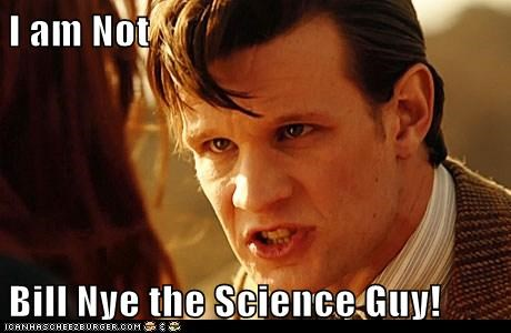 I am Not   Bill Nye the Science Guy!