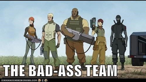 THE BAD-ASS TEAM